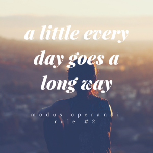 a little every day goes a long way